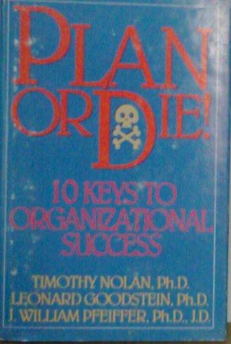 Plan or Die! By Timothy M Nolan, PhD
