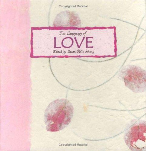 The Language of Love By Susan Polis Schutz