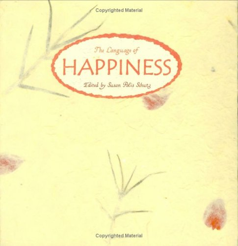 The Language of Happiness By Susan Polis Schutz