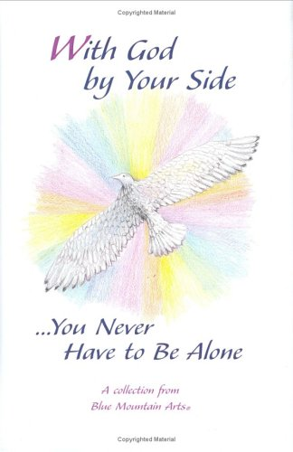 With God by Your Side...You Never Have to Be Alone By Edited by Gary Morris