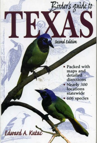 Birder's Guide to Texas By Edward A. Kutac