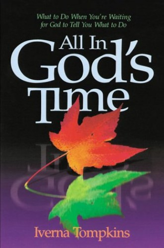 All in God's Time By Iverna Tompkins