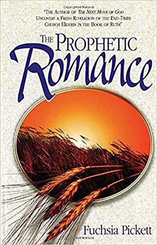 The Prophetic Romance By Fuchsia T. Pickett