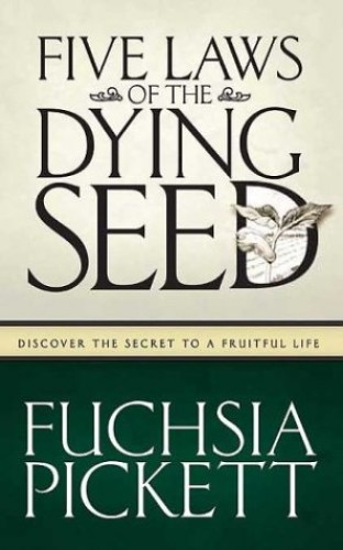 Five Laws of the Dying Seed By Fuchsia Pickett