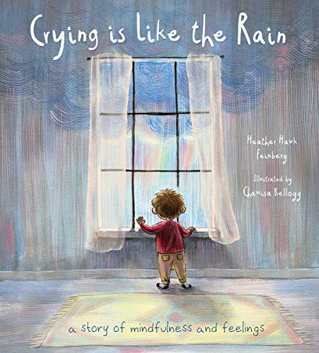 Crying is Like the Rain By Heather Hawk Feinberg