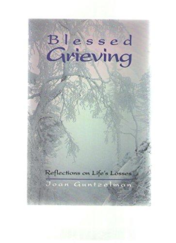 Blessed Grieving By Joan Guntzelman