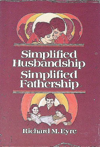 Simplified husbandship, simplified fathership By Richard M Eyre