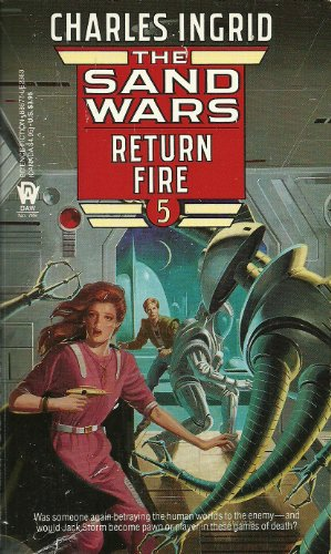 The Sand Wars 5: Return Fire By Charles Ingrid
