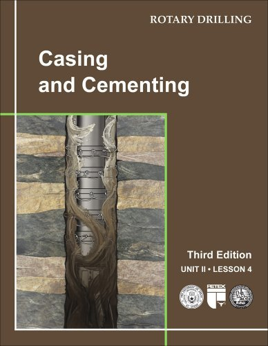 Casing and Cementing, Lesson 4 By Judy Feder