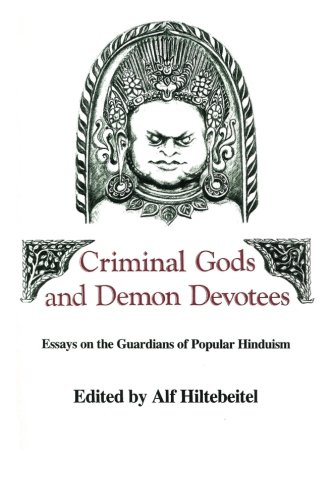 Criminal Gods and Demon Devotees By Edited by Alf Hiltebeitel