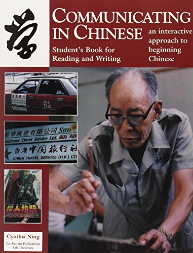 Communicating in Chinese - Student's Book for Reading and Writing By Cynthia Y. Ning