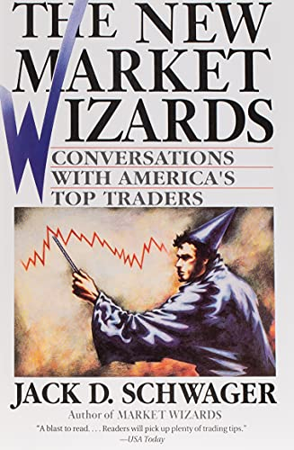 The New Market Wizards: Conversations with America's Top Traders By Jack D. Schwager