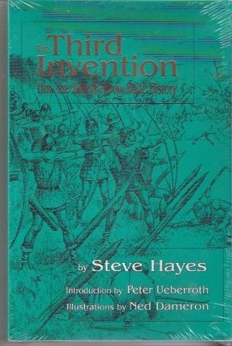 The Third Invention: How the Bow and Arrow Changed History By Steve Hayes