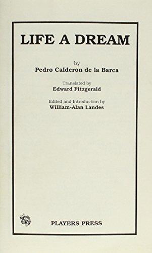 Life is a Dream By Pedro Calderon de la Barca