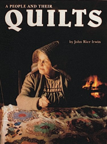 People and Their Quilts By John Rice Irwin