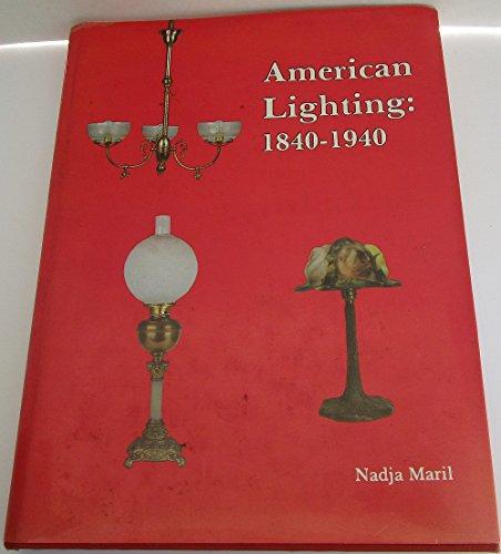 American Lighting, 1840-1940 By Nadja Maril