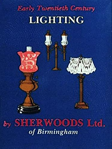 Early Twentieth Century Lighting from Sherwoods of Birmingham by Nancy Schiffer