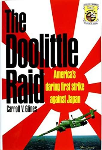 Doolittle Raid: America's Daring First Strike Against Japan By Carroll V. Glines