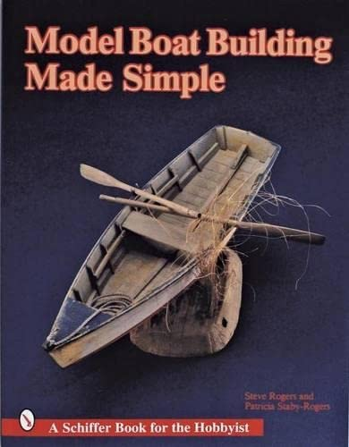 Model Boat Building Made Simple By Steve Rogers