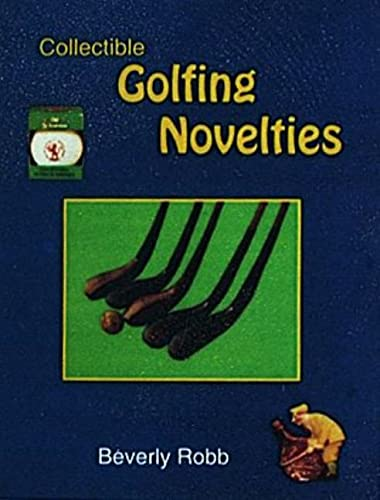 Collectible Golfing Novelties By Beverly Robb