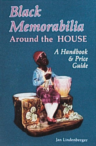 Black Memorabilia Around the House: A Handbook and Price Guide By Jan Lindenberger