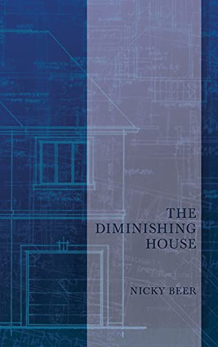 The Diminishing House By Nicky Beer