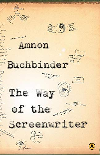 The Way of the Screenwriter By Amnon Buchbinder