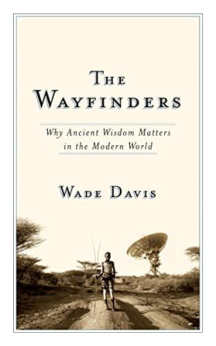 The Wayfinders By Wade Davis
