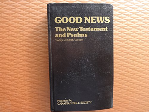 Good news, New Testament and Psalms: The New Testament (fourth edition) and Psalms in Today's English version