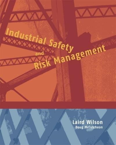 Industrial Safety and Risk Management By Laird Wilson