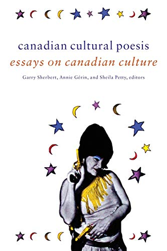Canadian Cultural Poesis By Edited by Gary Sherbert