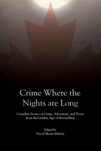 Crime Where the Nights are Long By Edited by David Skene-Melvin