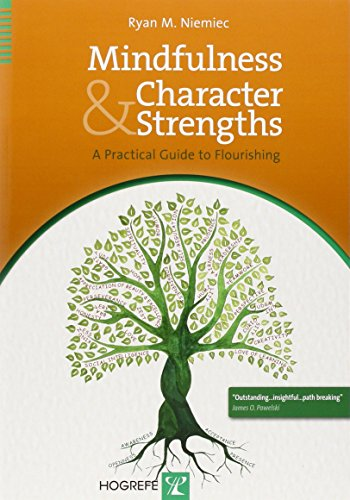 Mindfulness and Character Strengths By Ryan M. Niemiec