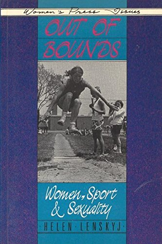Out of Bounds: Women, Sport and Sexuality (Women's Press Issues) by Helen Lenskyj
