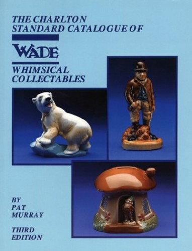 Charlton Price Guide to Wade Whimsical Collectables By Pat Murray