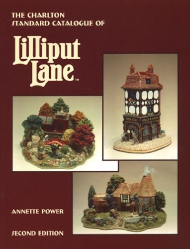 Lilliput Lane (2nd Edition) - The Charlton Standard Catalogue By Annette Power
