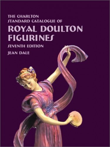 The Charlton Standard Catalogue of Royal Doulton Figurines By Jean Dale