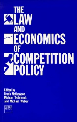 Law and Economics of Competition Policy By Matheson