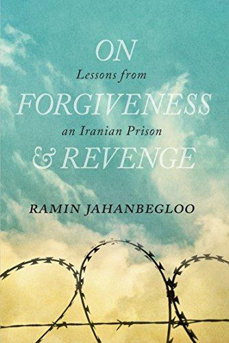 On Forgiveness and Revenge By Ramin Jahanbegloo
