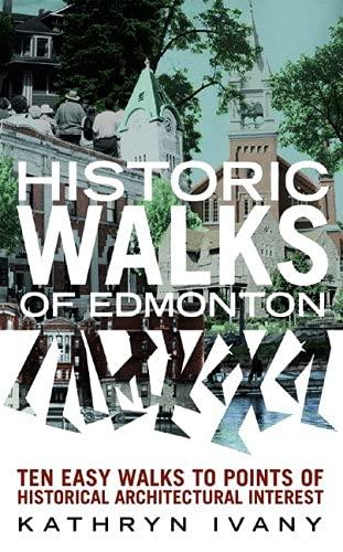 Historic Walks of Edmonton By Kathryn Ivany