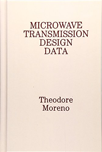 Microwave Transmission Design Data By Theodore Moreno