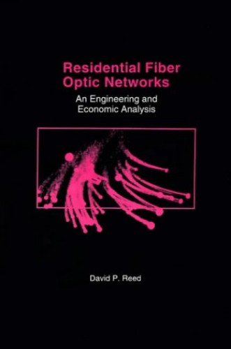 Residential Fiber Optic Networks By David P. Reed