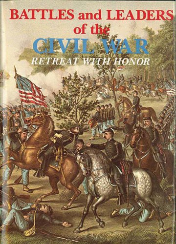 Battles and Leaders of the Civil War By Robert Underwood Johnson