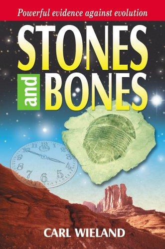 Stones & Bones By Carl Wieland