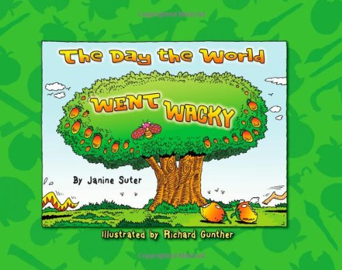 The Day the World Went Wacky By Janine Suter