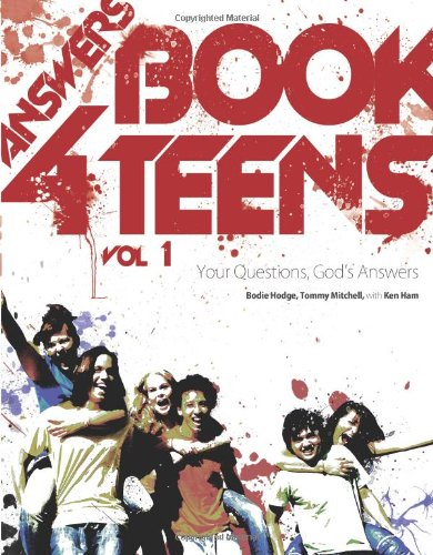 THE ANSWERS BOOK FOR TEENS VOL 1 By Bodie Hodge