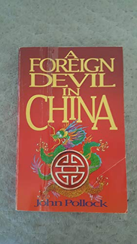 A Foreign Devil in China By John Pollock