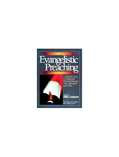 Evangelistic preaching ;: A self study course in creating and presenting messages that call people to Jesus Chritst (The Billy Graham Center) By Melvin E Lorentzen