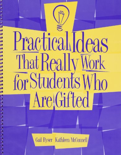 Practical Ideas That Really Work for Students Who Are Gifted By Gail R Ryser