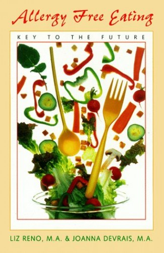 Allergy Free Eating By Liz Reno